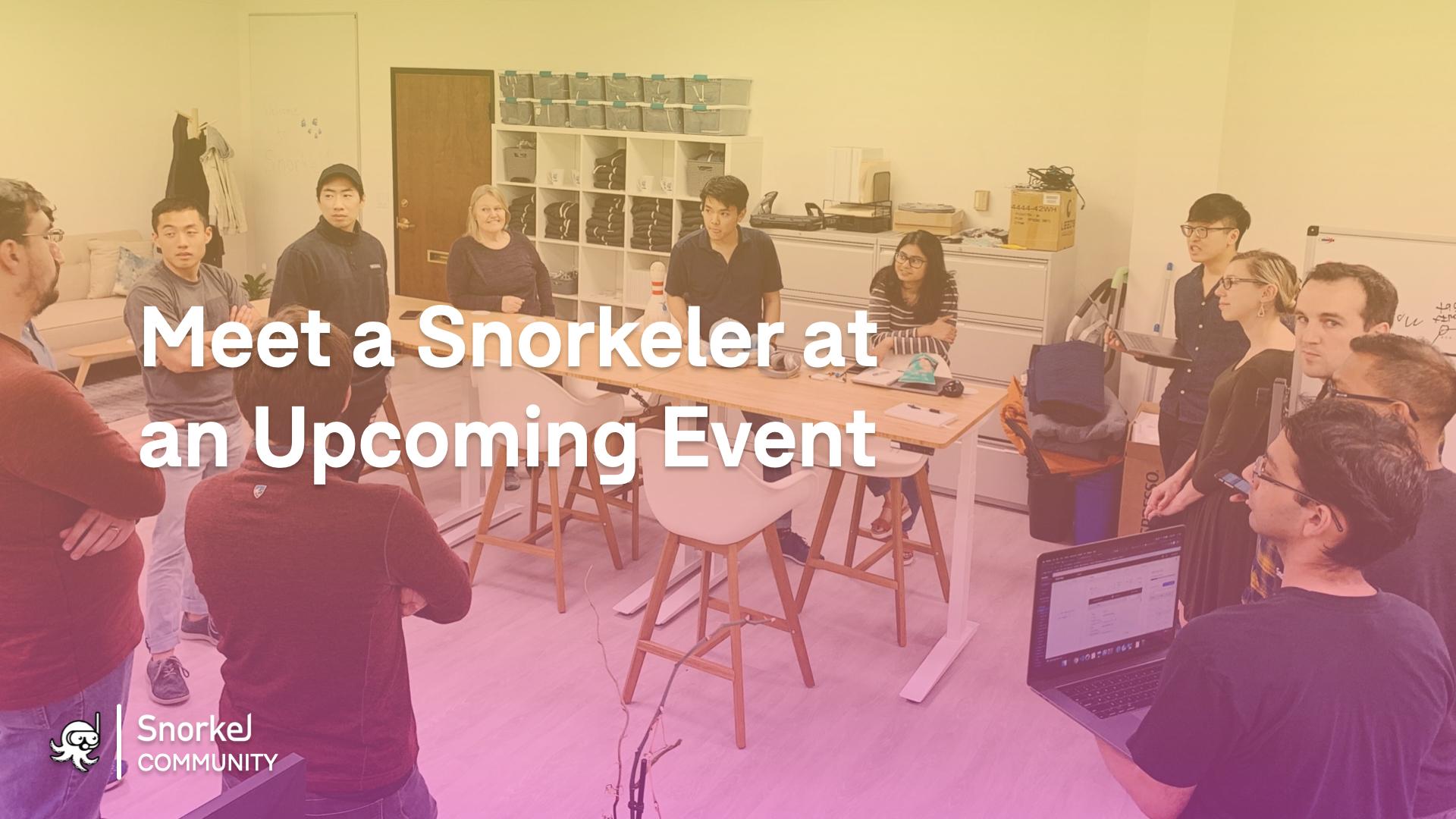 Meet a Snorkeler at an Upcoming Event