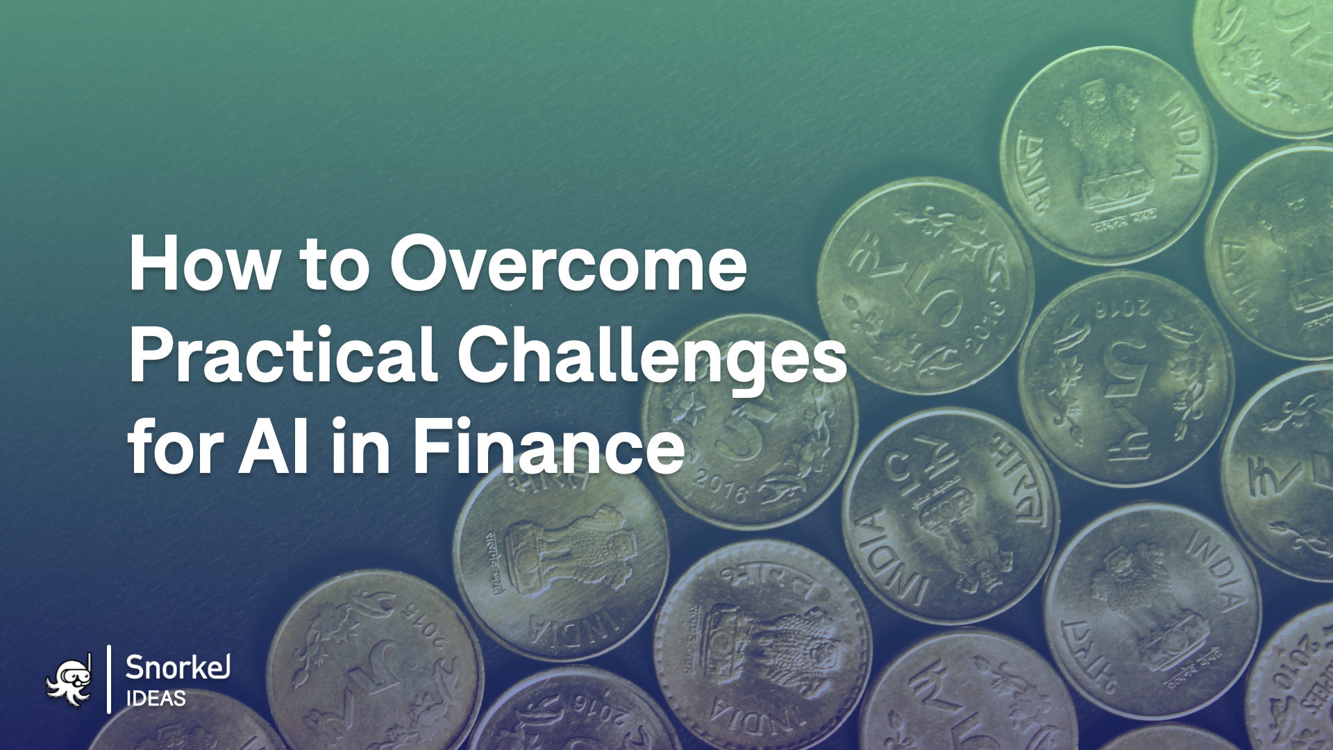 How to Overcome Practical Challenges for AI in Finance
